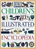 DK Children's Illustrated Encyclopedia, Dorling Kindersley Publishing Staff, 0789427877