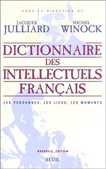 Dictionnaire des intellectuels français par Julliard