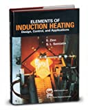 Elements of Induction Heating, S. Zinn and S. L. Semiatin, 0871703084