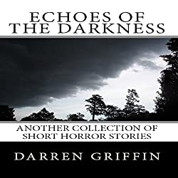Echoes of the Darkness