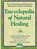 Encyclopedia of natural healing: The authoritative reference to alternative health & healing : a practical self help guide