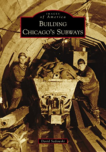Building Chicago's Subways (Images of America)
