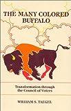 The Many Colored Buffalo, William S. Taegel, 0893917397