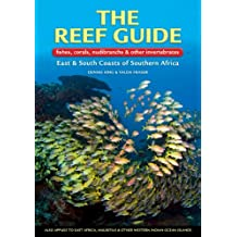 The Reef Guide: fishes, corals, nudibranchs & other vertebrates East & South Coasts of Southern Africa