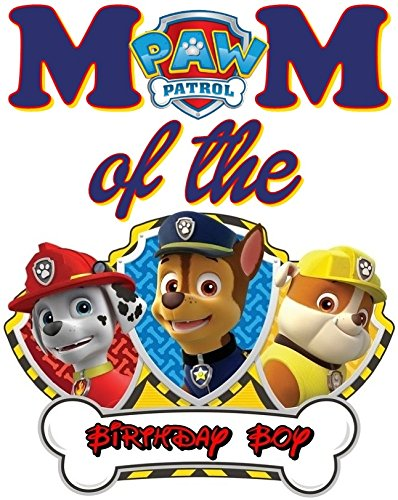 c3edc32f9e8 Amazon.com : PAW Patrol - MOM of Birthday Boy - For Light-Colored Materials  - Chase Rubble Marshall - Iron On Heat Transfer 7