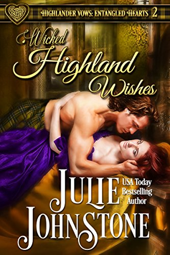 Wicked Highland Wishes (Highlander Vows: Entangled Hearts Book 2) by [Johnstone, Julie]