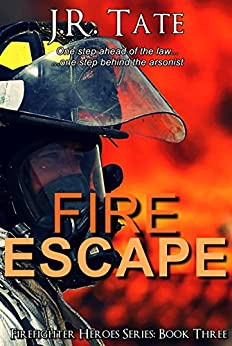Fire Escape: Firefighter Heroes Series Book 3 by [Tate, J.R.]