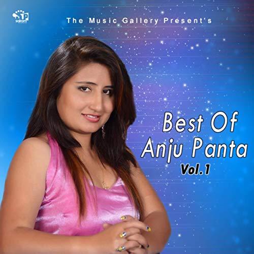 Best Of Anju Panta, Vol-1 (Best Of Anju Panta)