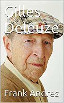 Gilles Deleuze by [Andres, Frank]