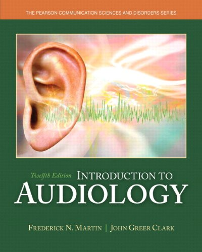 Introduction to Audiology with Enhanced Pearson eText -- Access Card Package (12th Edition) (Pearson Communication Sciences & Disorders)