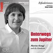 Unterwegs zum Jupiter. Martine Kempf und die Katalavox (Frauen - einfach genial) | Barbara Sichtermann, Ingo Rose