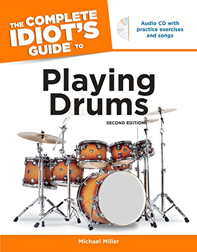 The Complete Idiot's Guide to Playing Drums, 2nd Edition (Best Camera For Drum Covers)