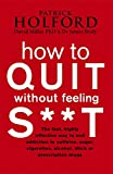 img - for How to Quit Without Feeling S**t book / textbook / text book
