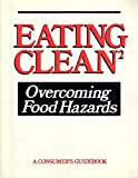 img - for Eating Clean: Overcoming Food Hazards by Katherine E. (editor); Gold, Steven (editor), Introduction by Ralph Nader Isaac (1987-06-30) book / textbook / text book