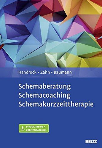 Schemaberatung, Schemacoaching, Schemakurzzeittherapie: Mit E-Book inside und Arbeitsmaterial