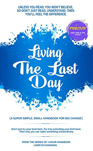 LIVING THE LAST DAY: 1-Hour Handbook Series - Kindle edition