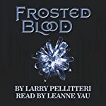 Frosted Blood | Larry Pellitteri