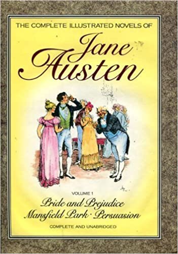 The Complete Illustrated Novels Of Jane Austen Vol 1 Pride And Prejudice Mansfield Park Persuasion First Edition