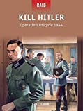 Kill Hitler: Operation Valkyrie 1944 (Raid)