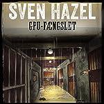 GPU-fængslet (Sven Hazels krigsromaner 13) | Sven Hazel