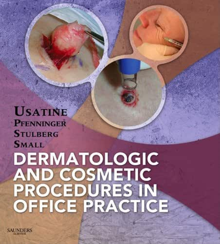 Dermatologic and Cosmetic Procedures in Office Practice E-Book
