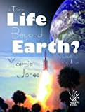 Is There Life Beyond Earth?, Morris Jones, 1921073624