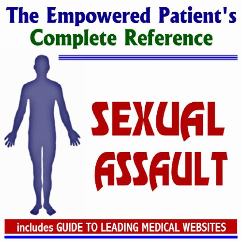 2009 Empowered Patient's Complete Reference to Sexual Assault and Rape (Two CD-ROM Set) PDF