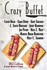 Crazy Buffet BBQ Edition: A Second Helping Of Stories Paperback