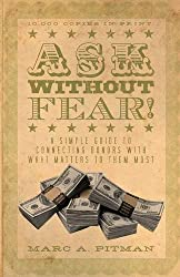 Ask Without Fear!: A Simple Guide to Connecting Donors with What Matters to Them Most
