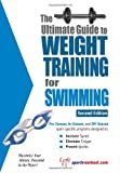 Ultimate Guide to Weight Training for Swimming, Robert G. Price, 1932549390