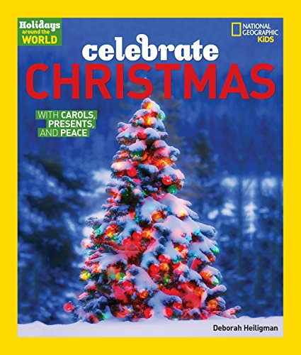 Holidays Around the World: Celebrate Christmas: With Carols, Presents, and Peace (Best Selling Christmas Presents)