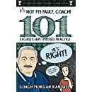 It's Not My Fault, Coach !: The 101 Greatest Excuses For Missing Practice (Participation Trophy Books) (Volume 1)