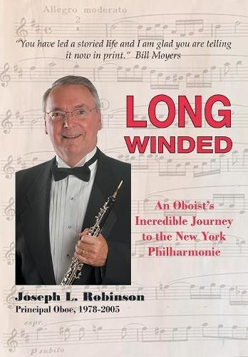 Long Winded: An Oboist's Incredible Journey to the New York Philharmonic PDF