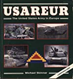 USAREUR : United States Army in Europe, Skinner, Michael, 0891413111