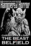 Kensington Gore's Hammered Horrors - the Beast of Belfield, Christopher Long, 150253228X