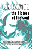 The History of the Soul, Ian Lawton, 0954917642