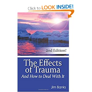 The Effects of Trauma and How to Deal With It Jim Banks, Brooke Jack, Joshua A. Jack and Pat Banks
