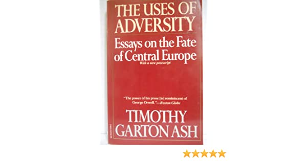 Uses Of Adversity Essays On The Fate Of Central Europe Timothy  Uses Of Adversity Essays On The Fate Of Central Europe Timothy Garton  Ash  Amazoncom Books English Essay Topics For College Students also Simple Essays In English Essay For Science