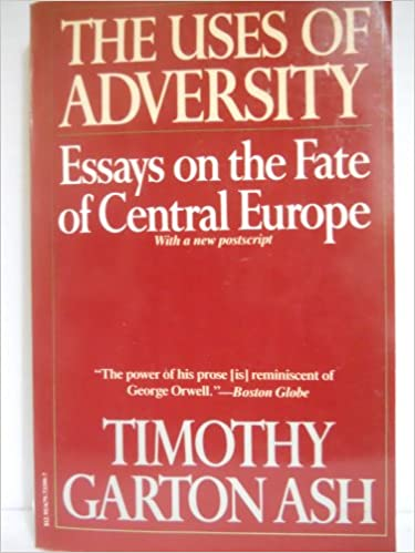 uses of adversity essays on the fate of central europe timothy uses of adversity essays on the fate of central europe timothy garton ash 9780679731993 com books