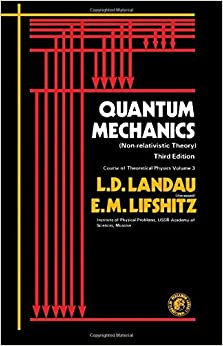 Quantum Mechanics-Nonrelativistic Theory (Course of Theoretical Physics) by L. D. Landau (1981-06-30)