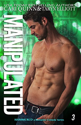 Manipulated: a Rockstar Romantic Comedy (Hammered Book 3) ()