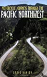 Motorcycle Journeys Through the Pacific Northwest, Bruce Hansen, 1884313531