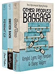 Other People's Baggage: Three Interconnected Mysteries (Henery Press Mystery Collection Book 1)