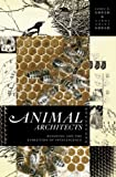 Animal Architects, Carol Grant Gould and James L. Gould, 0465027822