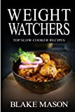 Weight Watchers: Top Slow Cooker Recipes: The Smart Points Cookbook Guide© with over 65+ Approved Slow Cooker Recipes (Start The Points Plus Meal Plan)