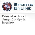 Baseball Authors: James Buckley Jr. Interview | Ron Barr