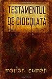 Testamentul de Ciocolata, Marian Coman, 1483929477