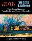 img - for Juckets and Swamp Yankees (The Pittsley County Chronicles) book / textbook / text book