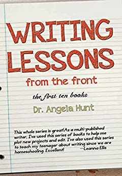 Writing Lessons from the Front: The First Ten Books by [Hunt, Angela]