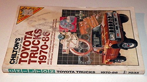 Chilton's Repair and Tune Up Guide: Toyota Trucks, 1970-1986 (Chilton's Repair Manual) (The Best Land Cruiser Model)